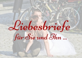 Liebesbriefe für Sie und Ihn -  - www.briefmeisterin.de